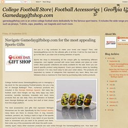 You can buy the best collection like Georgia bulldogs apparel from gamedaygiftshop.com