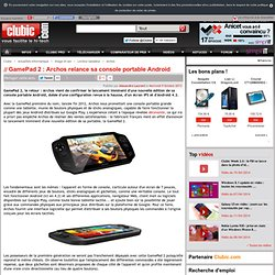 GamePad 2 : Archos relance sa console portable Android