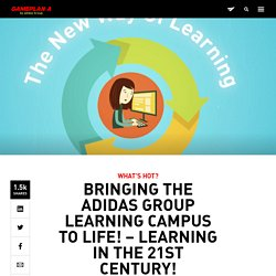 adidas GamePlan A /// Bringing the adidas Group Learning Campus to Life! – Learning in the 21st Century!