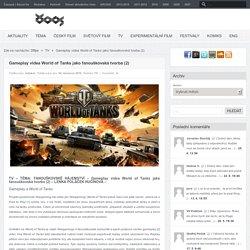 Gameplay videa World of Tanks jako fanouškovská tvorba (2) – 25fps