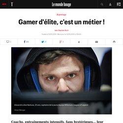 Gamer d'élite, c'est un métier !