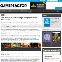 The Score: Grim Fandango composer Peter McConnell - Gamereactor UK - Grim Fandango Remastered