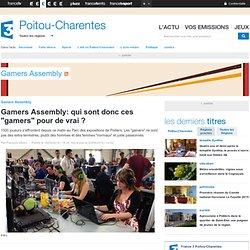 """Gamers Assembly: qui sont donc ces """"gamers"""" pour de vrai ? - France 3 Poitou-Charentes"""