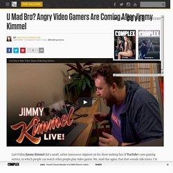 U Mad Bro? Angry Video Gamers Are Coming After Jimmy Kimmel