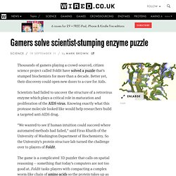 Gamers solve scientist-stumping enzyme puzzle