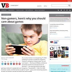 Non-gamers, here's why you should care about games