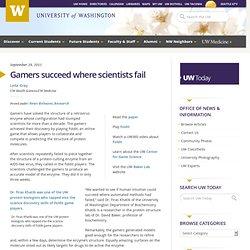 Gamers succeed where scientists fail — University of Washington - washington.edu