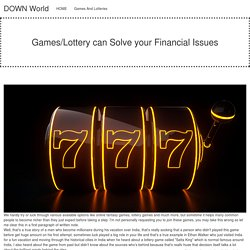 Games And Lotteries - Down World
