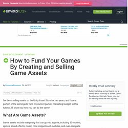 How to Fund Your Games By Creating and Selling Game Assets