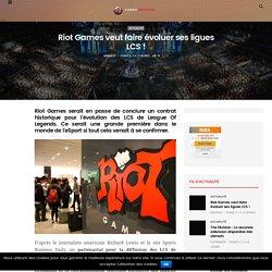 Riot Games veut faire évoluer ses ligues LCS ! - Gamer-Network