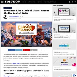 20 Games Like Clash of Clans: List of Games Similar to CoC 2020
