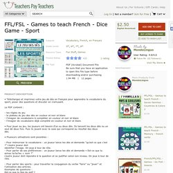FFL/FSL - Games to teach French - Dice Game -... by MondoLinguo