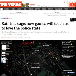 Rats in a cage: how games will teach us to love the police state