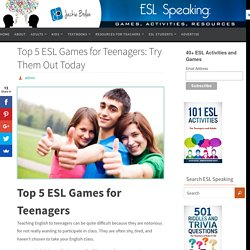 Top 5 ESL Games for Teenagers: Try Them Out Today - ESL Speaking