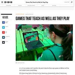 Games That Teach As Well As They Play
