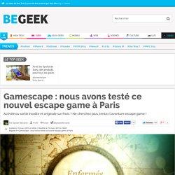 Gamescape : nous avons testé ce nouvel escape game à Paris