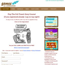 GamesforLanguage's Travel-Story Courses and Language Games