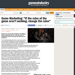 """Game Marketing: """"If the rules of the game aren't working, change the rules"""""""