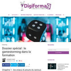 Dossier spécial : le gamestorming dans la formation - Digiformag
