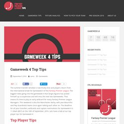 Gameweek 4 Top Tips