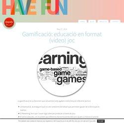 Gamificació: educació en format (video) joc