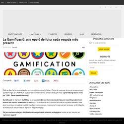 La Gamificació, una opció de futur cada vegada més present