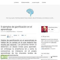 El diván de Rafael Benítez Moreno 5 ejemplos de gamificación en el aprendizaje