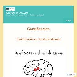Gamificación – Aventura en las aulas
