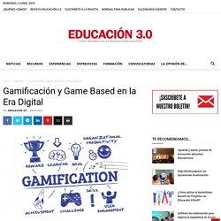 Gamificación y Game Based: su uso en la Era Digital