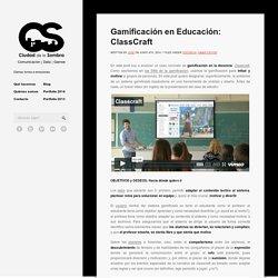 Gamificación en Educación: ClassCraft