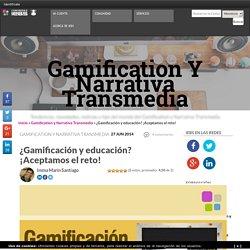 ¿Gamificación y educación? ¡Aceptamos el reto!