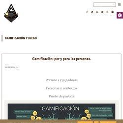 Gamificación: por y para las personas.