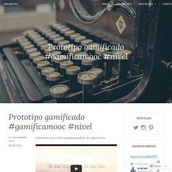 Prototipo gamificado #gamificamooc #nivel – Selbática