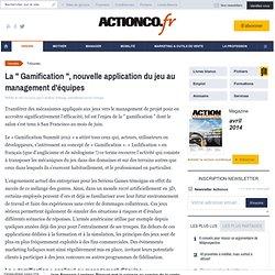 La ' Gamification ', nouvelle application du jeu au management d'équipes - Caroline Tchang, consultante mc2i Groupe - , Management commercial