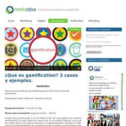 ¿Qué es gamification? 3 casos y ejemplos.