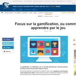 Focus sur la gamification, ou comment apprendre par le jeu