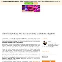 Gamification : le jeu au service de la communication