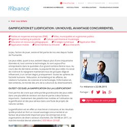 Gamification et ludification nouvel avantage concurrentiel