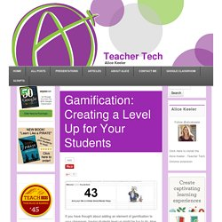 Gamification: Creating a Level Up for Your Students