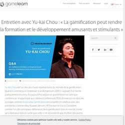 Yu-kai Chou: Gamification peut rendre la formation et le développement amusants et stimulants