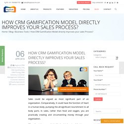 How CRM Gamification Model directly improves your sales Process?
