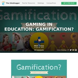 Gaming in Education: Gamification? – The Edublogger