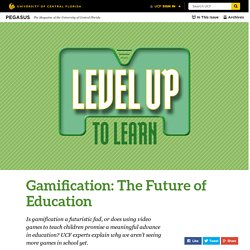 Gamification and Game Based Learning: The Future of Education