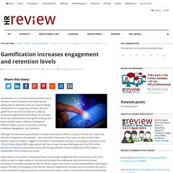 Gamification increases engagement and retention levels - HRreview