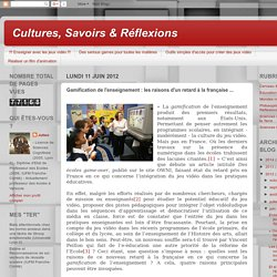 Cultures, Savoirs & Réflexions: Gamification de l'enseignement : les raisons d'un retard à la française ...