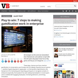 Play to win: 7 steps to making gamification work in enterprise