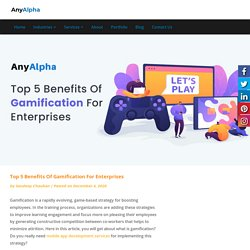 Top 5 Benefits Of Gamification For Enterprises