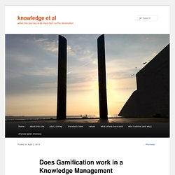 Does Gamification work in a Knowledge Management environment?