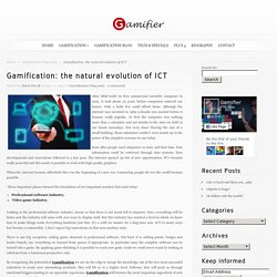 Gamification: the natural evolution of ICT