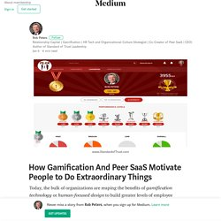 How Gamification And Peer SaaS Motivate People to Do Extraordinary Things